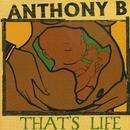 That's Life/Anthony B.