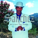 He's Got The Power/Sanchez