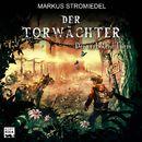 Der Torwächter, Teil 3: Der verbotene Turm/Markus Stromiedel