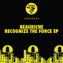 Recognize the Force EP/Beauriche