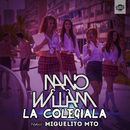 La Colegiala (feat. Miguelito MTO)/Nano William
