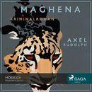 Maghena (Ungekürzt)/Axel Rudolph