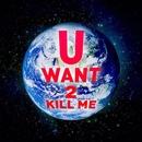 U Want 2 Kill Me/Sokrat