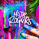 I'll Take You (Remixes)/MSTR ROGERS