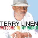 Welcome To My World/Terry Linen