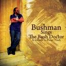 Bushman Sings The Bush Doctor: A Tribute To Peter Tosh/Bushman