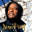 Easy To Love/Maxi Priest