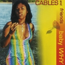 Baby Why/Cables And Friends