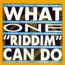 What One 'riddim' Can Do/What One 'riddim' Can Do