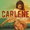 True Worship/Carlene Davis