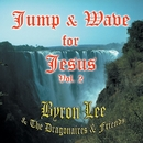 Jump & Wave for Jesus Vol. 2/Byron Lee & The Dragonaires