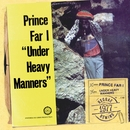 Under Heavy Manners/Prince Far I