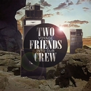Voyage Into Dub/Two Friends Crew
