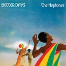 Better Days/The Heptones