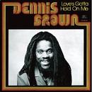 Love's Gotta Hold On Me/Dennis Brown