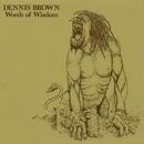Words Of Wisdom/Dennis Brown