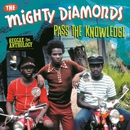 Pass The Knowledge: Reggae Anthology/Mighty Diamonds