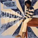 Reggae Anthology: The Sweet Sound Of Cocoa Tea/Cocoa Tea