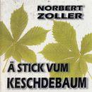 A Stick vum Keschdebaum/Norbert Zoller