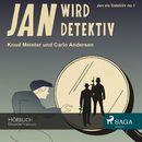 Jan als Detektiv, Folge 1: Jan wird Detektiv (Ungekürzte Lesung)/Knud Meister