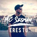 Eres Tu/MC Sesman