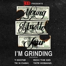 I'm Grinding (Young Hustle Tour)/TK N Cash