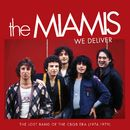 We Deliver: The Lost Band Of The CBGB Era (1974-1979)/The Miamis