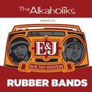 Rubber Bands (Tha Alkaholiks Presents: E & J Sound System)/E & J Sound System