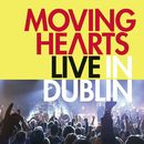 Live In Dublin/Moving Hearts