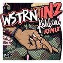 In2  (feat. Kehlani ) [Remix]/WSTRN