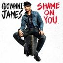 Shame On You/Giovanni James