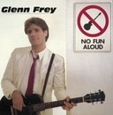 No Fun Aloud/Glenn Frey