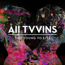 Too Young To Live (Official Video)/All Tvvins