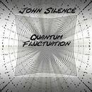 Quantum Fluctuation/John Silence