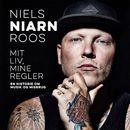 Mit liv, mine regler - En historie om musik og misbrug (uforkortet)/Niels Roos (Niarn)