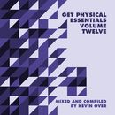 Get Physical Music Presents: Essentials Vol. 12 - Mixed & Compiled by Kevin Over/Kevin Over