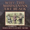 Why the Mountains Are Black - Primeval Greek Village Music: 1907-1960/Why The Mountains Are Black - Primeval Greek Village Music: 1907-1960