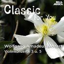 Classic for You: Mozart - Violinkonzerte No. 3 und No. 5/Orchestra Filarmonica Italiana