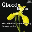 Classic for You: Mendelssohn - Symphonies No. 7 & 9/Orchestra Filarmonica Italiana