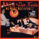 No More Bockwurst/Amor + Die Kids