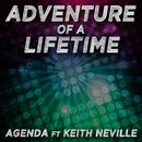 Adventure of a Lifetime/Agenda