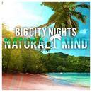 Big City Nights/Natural Mind