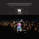 Ivana Wong Fragrance of Music with Alex Fung & Hong Kong Philharmonic Orchestra Live/Ivana Wong