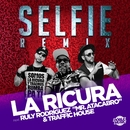 "Selfie (feat. Ruly Rodríguez ""Mr. Atacabro"" & Traffic House)/La Ricura"