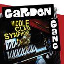 Middle Class Symphony/Garden Gang