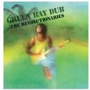 Green Bay Dub/The Revolutionaries