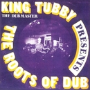 The Roots Of Dub/King Tubby