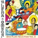Dub-Plate Selection Vol 2/Alpha & Omega