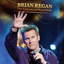 The Epitome of Hyperbole/Brian Regan
