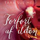 Forført af ilden (uforkortet)/Tara Sue Me